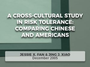 A Cross-Cultural Study in Risk Tolerance: Comparing Chinese and Americans