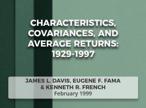Characteristics, Covariances, and Average Returns: 1929-1997
