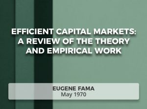 Efficient Capital Markets: A Review of the Theory and Empirical Work