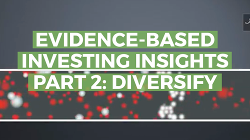 Evidence-Based Investing Insights Part 2: Diversification
