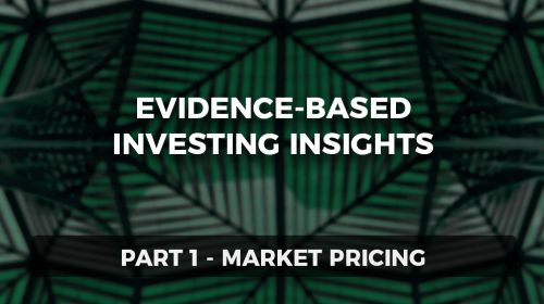 Evidence-Based Investing Insights Part 1: Market Pricing