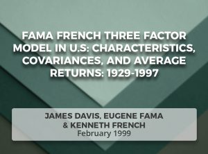 Fama French Three Factor Model in U.S: Characteristics, Covariances, and Average Returns: 1929-1997