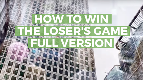 How to Win the Loser's Game – Full Version