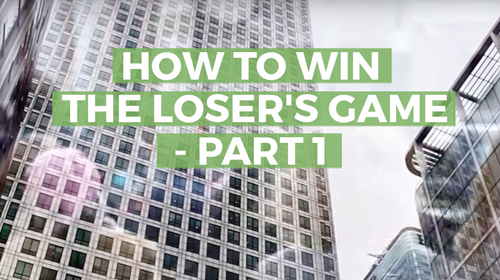 How to Win the Loser's Game, Part 1