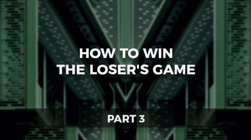 How to Win the Loser's Game, Part 3
