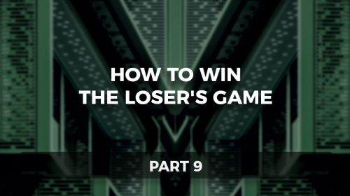 How to Win the Loser's Game, Part 9