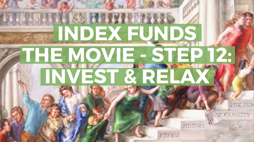 Index Funds: The 12-Step Recovery Program for Active Investors – Step 12: Invest and Relax