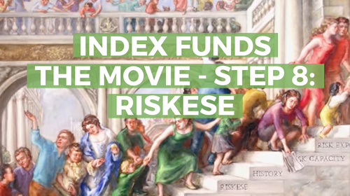 Index Funds: The 12-Step Recovery Program for Active Investors – Step 8: Riskese