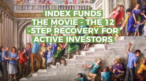 The Documentary Film: Index Funds: The 12-Step Recovery Program for Active Investors