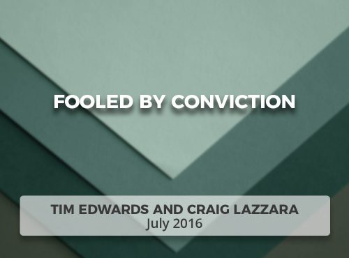 Fooled by Conviction