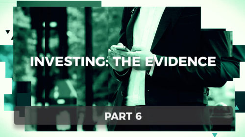 Investing: The Evidence Part 6: Advice