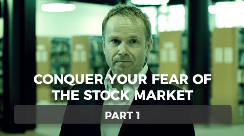 Conquer Your Fear of the Stock Market – Part 1