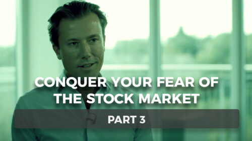 Conquer Your Fear of the Stock Market – Part 3