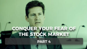 Conquer Your Fear of the Stock Market – Part 4